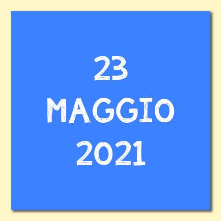 23 Maggio 2021