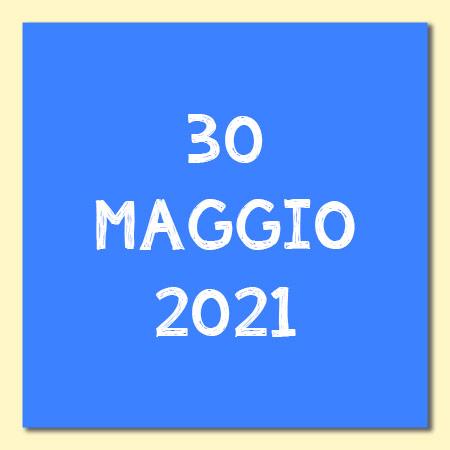 30 Maggio 2021